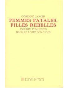 Femmes fatales, filles rebelles