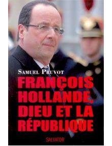 François Hollande Dieu et la Politique