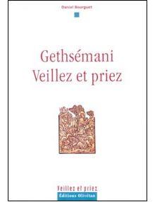 Gethsémani Veillez et priez