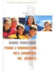 Guide pratique pour l'animation des groupes de jeunes