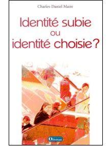 Identité subie ou identité choisie ?