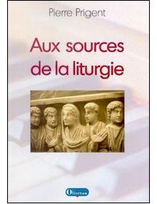 Aux sources de la liturgie