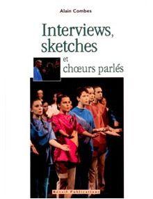 Interviews, sketches et choeurs parlés