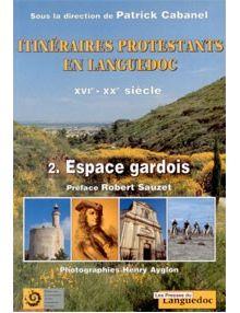 Itinéraires protestants en Languedoc tome 2