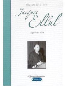 Jacques Ellul L'espérance d'abord