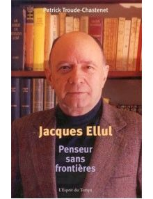 Jacques Ellul penseur sans frontières