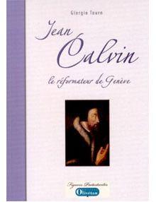 Jean Calvin le réformateur de Genève