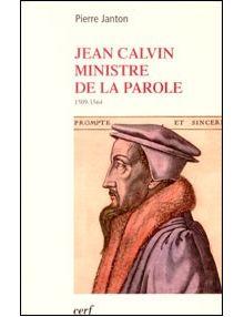 Jean Calvin ministre de la Parole 1509-1564