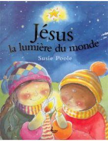 Jésus la lumière du monde