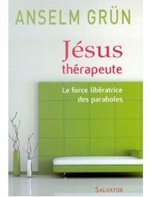 Jésus thérapeute - la force libératrice des paraboles