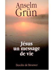 Jésus un message de vie