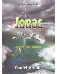 Jonas, bras de fer avec un Dieu de grâce