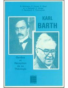 Karl Barth, genèse et réception de sa théologie