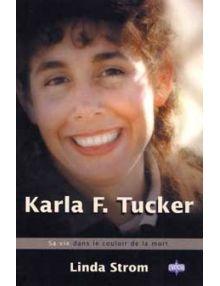Karla F. Tucker Sa vie dans le couloir de la mort