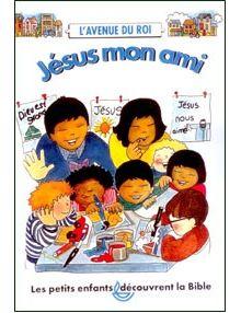 L'avenue du Roi : Jésus mon ami