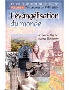L'évangélisation du monde vol. 1 - Des origines au XVIIIe siècle