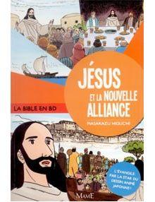 La Bible en Bandes dessinées - Jésus et la nouvelle alliance