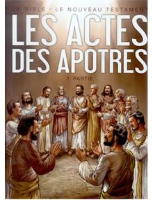 La Bible en Bandes dessinées le Nouveau Testament Les actes des apôtres 1ère partie