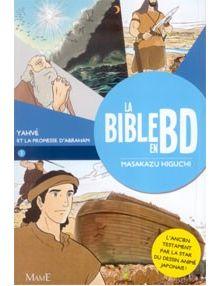 La Bible en BD - Yahvé et la promesse d'Abraham - tome 1