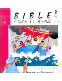 La Bible regarde et dis-moi