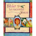 La Bible te raconte Jésus