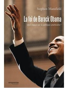 La foi de Barack Obama - Quel impact sur la politique américaine?