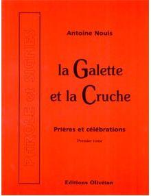 La Galette et la Cruche. Prières et célébrations. Tome 1