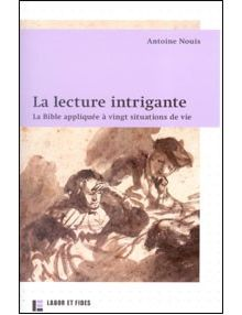 La lecture intrigante - la Bible appliquée à 20 situations de vie