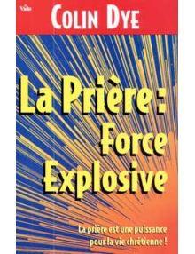 La prière force explosive