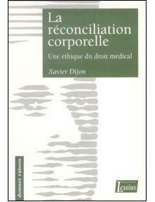 La réconciliation corporelle - une éthique du droit médical