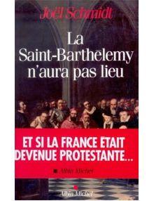 La Saint Barthélemy n'aura pas lieu