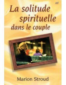 La solitude spirituelle dans le couple