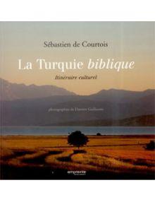 La Turquie biblique Itinéraire culturel