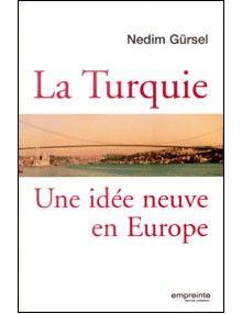 La Turquie, une idée neuve en Europe