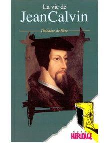 La vie de Jean Calvin