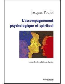 L'accompagnement psychologique et spirituel, guide de relation d'aide