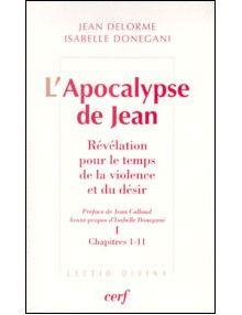 L'Apocalypse de Jean révélation pour le temps de la violence et du désir - tome 1 et 2