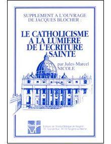 Le catholicisme à la lumière de l'Ecriture Sainte (supplément )