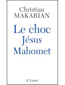 Le choc Jésus Mahomet