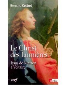 Le Christ des Lumières Jésus de Newton à Voltaire