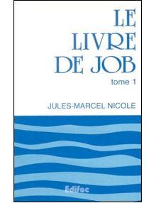 Le livre de Job tome 1 Commentaire Evangélique de la Bible