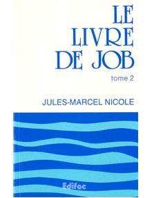 Le livre de Job tome 2. Commentaire évangélique de la Bible