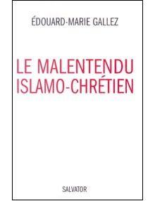 Le malentendu islamo-chrétien