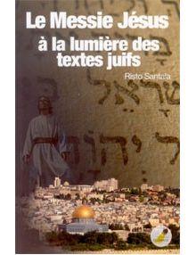 Le Messie Jésus à la lumière des textes juifs