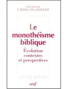 Le monothéisme biblique - évolution contextes et perspectives