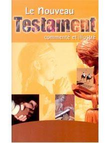 Le Nouveau Testament commenté et illustré Ref 2060