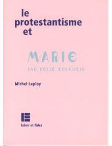 Le protestantisme et Marie