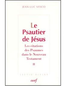 Le Psautier de Jésus - Les citations des Psaumes dans le Nouveau Testament tome 2
