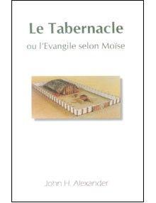 Le Tabernacle ou l'Evangile selon Moïse