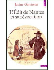 L'Edit de Nantes et sa révocation
